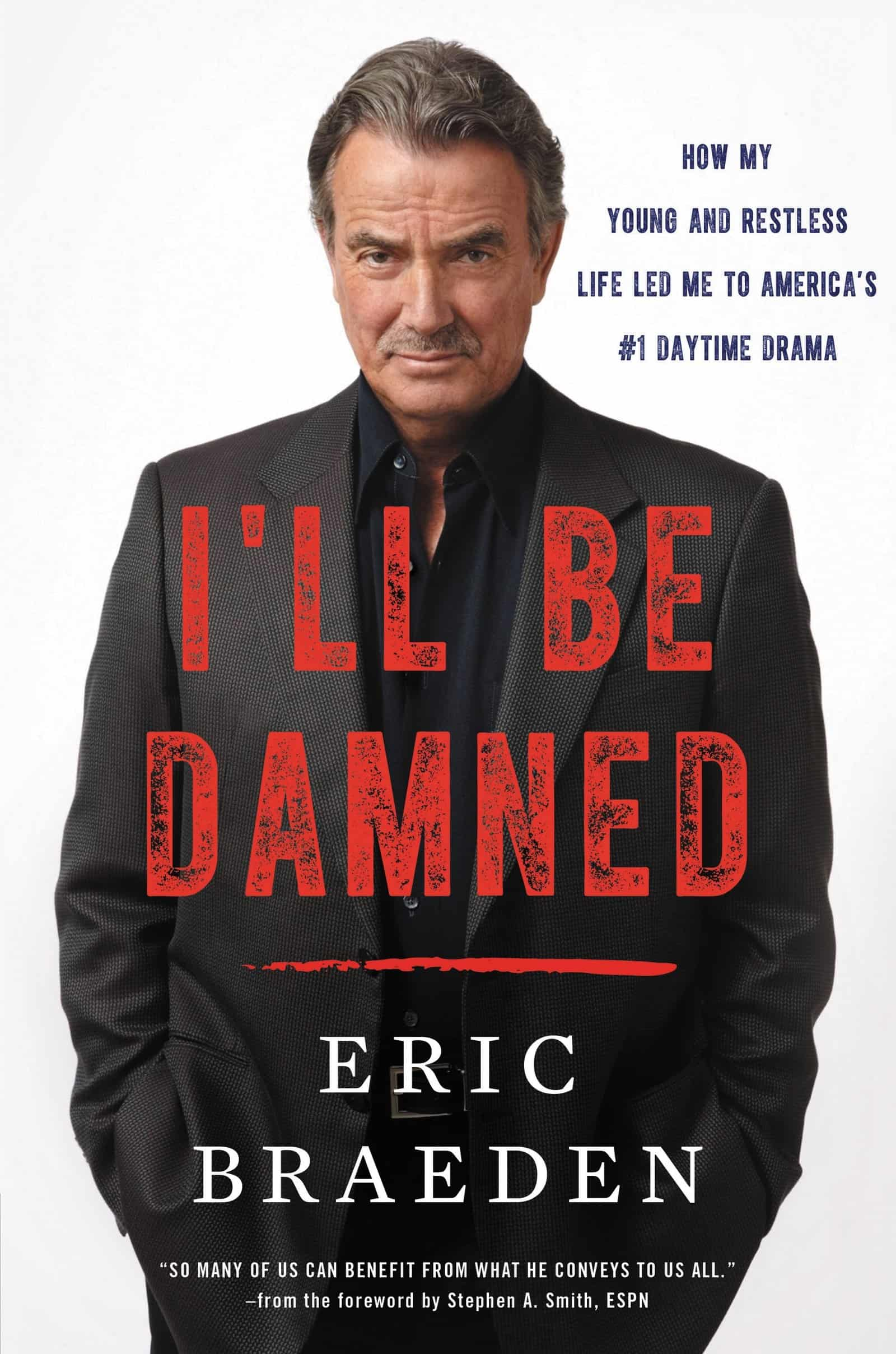 2 Eric Braeden autobiography cover, I'll Be Damned How My Young and Restless Life Led Me to America's #1 Daytime Drama - provided by publicist