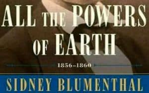 All the Powers of the Earth Sidney Blumenthal Image