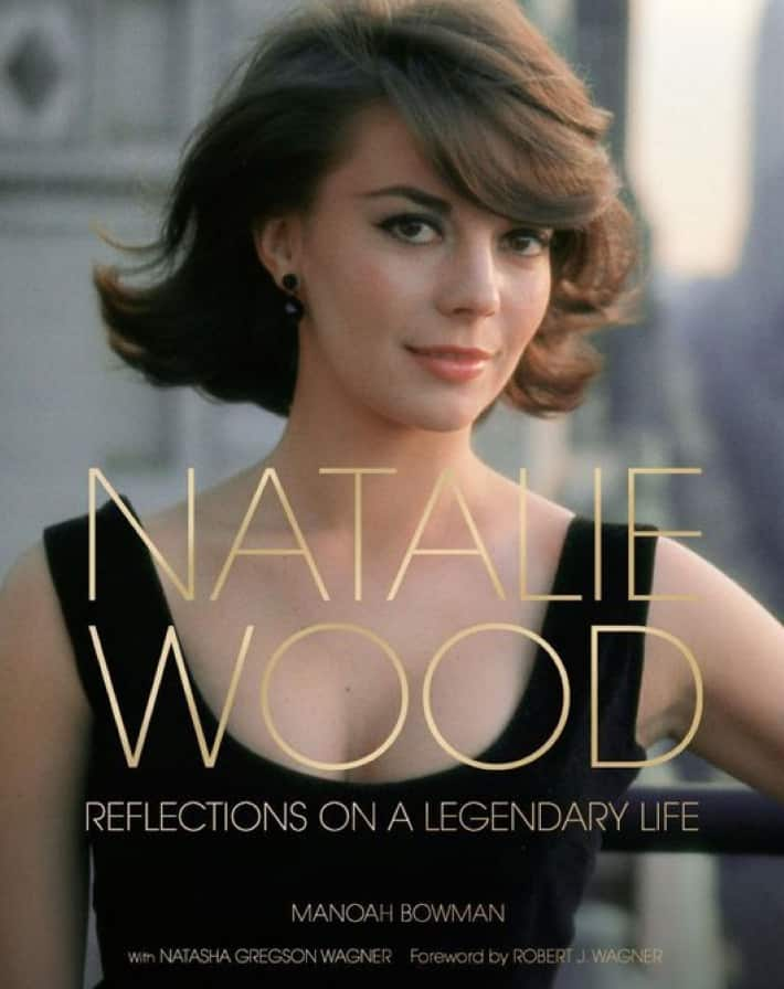 Cover of Manoah Bowman's book 'Natalie Wood Reflections on a Legendary Life'