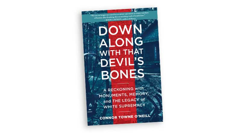'Down Along with that Devil's Bones' book cover for article on issues around Confederate monuments Image