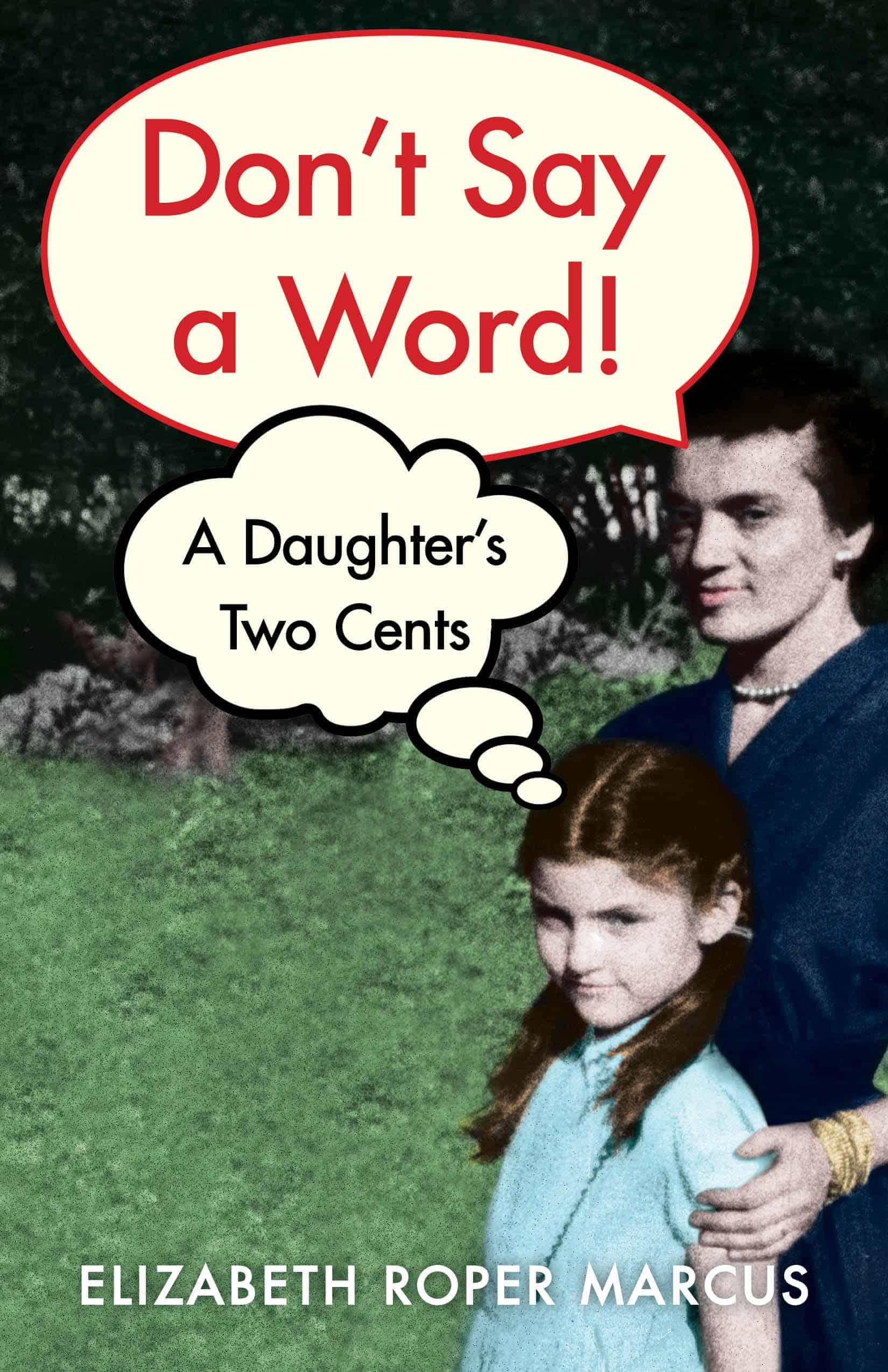 Don't Say a Word by Elizabeth Roper Marcus