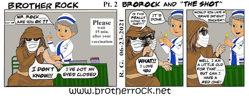 Brother Rock gets a jab - Brother Rock Gets Vaccinated