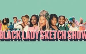 A Black Lady Sketch Show official image from HBO Image