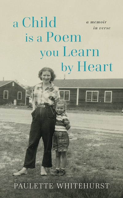 Cover of A Child Is a Poem You Learn by Heart, by Paulette Whitehurst, for starting again as a writer