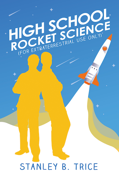 Book cover for 'High School Rocket Science' by Stanley B. Trice, for Starting Again as a Writer