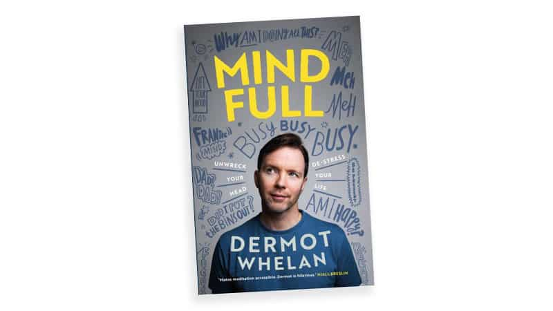'Mind Full' by Dermot Whelan book cover, for article on Meditation book by a comedian Image