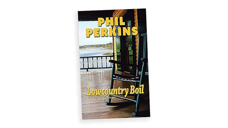 Book cover image for 'Lowcountry Boil,' for article on Boomer reader Phil Perkins on becoming a fiction writer Image