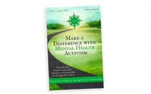 Book cover for 'Make a Difference with Mental Health Activism' by Terri L. Lyon and Trish Lockard. For article, How to Find Your Inner Activist at 50 Image